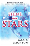 Shine Like Stars - Becoming a Light to the World, by Sara (Dolly) Leighton