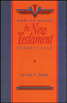 How to Study the New Testament Effectively, by Guy N. Woods