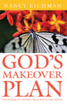 Gods Makeover Plan: Transforming Our Attitudes About Inner and Outer Beauty, by Nancy Eichman
