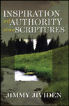 Inspiration & Authority of the Scriptures, by Jimmy Jividen