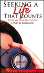 Seeking a Life That Counts, by G. Scott Gleaves