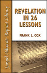 Revelation in 26 Lessons, by Frank L. Cox