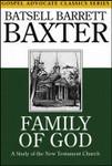 Family of God - A Study of the New Testament Church, by Batsell Barrett Baxter