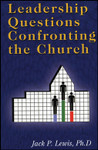 Leadership Questions Confronting the Church, by Jack P. Lewis
