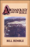 Archaeology & the Bible, by Bill Humble
