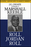 Roll Jordan Roll: A Biography Of Marshall Keeble