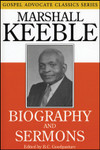 Biography and Sermons of Marshall Keeble