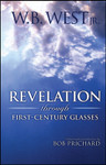 Revelation Through First Century Glasses, by W. B. West Jr.