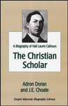 The Christian Scholar, by Adron Doran and J.E. Choate