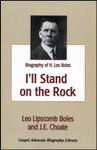 I'll Stand On The Rock, by Leo L. Boles and J. E. Choate