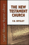 New Testament Church, by F.B. Srygley