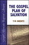 Gospel Plan of Salvation, by T.W. Brents
