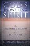Gods Indwelling Spirit: The Doctrine and History of the Holy Spirit