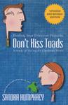 Don't Kiss Toads, by Sandra Humphrey