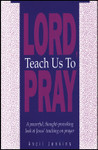 Lord, Teach Us to Pray, by Ancil Jenkins