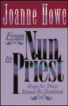 From Nun to Priest, by Joanne Howe
