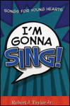 I'm Gonna Sing: Songs For Young Hearts (Songbook)