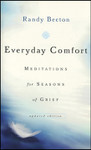 Everyday Comfort:  Meditations for Seasons of Grief, by Randy Becton