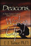 Deacons Wake Up: A First-Century Call For Today's Servants (Hardcover)