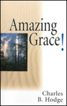 Amazing Grace!, by Charles B. Hodge