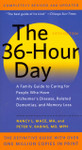 The 36-Hour Day:  A Family Guide to Caring for Persons with Alzheimer Disease, by Mace & Rabins
