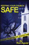 Keeping Your Church Safe, by Ron Aguiar