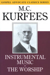 Instrumental Music in the Worship, by M.C.Kurfees