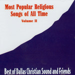 The Most Popular Religious Songs of All Time - Dallas Christian Sound Vol. 2 CD