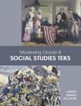 <B>MASTERING GRADE 8 SOCIAL STUDIES TEKS</B>