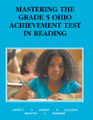 MASTERING THE GRADE 5 OHIO ACHIEVEMENT TEST IN READING