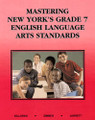MASTERING NEW YORK'S GRADE 7 ENGLISH LANGUAGE ARTS STANDARDS