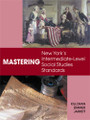 MASTERING NEW YORK'S INTERMEDIATE-LEVEL SOCIAL STUDIES STANDARDS