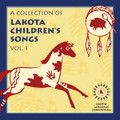 A Collection of Lakota Children's Songs Vol. 1