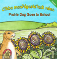 Hidatsa Prairie Dog Goes to School
