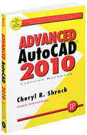 Industrial Press Advanced AutoCAD 2010 Exercise Workbook - 3400-3