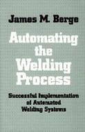 Industrial Press Automating The Welding Process - 3051-2