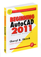 Industrial Press Beginning AutoCAD 2011 Exercise Workbook - 3416-X