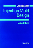 Hanser Gardner Understanding Injection Mold Design - 311-7