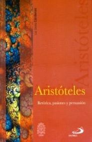 ARISTOTELES RETORICA, PASIONES, PERSUASION