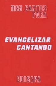 1085 CANTOS PARA EVANGELIZAR CANTANDO