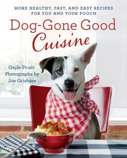 Dog-Gone Good Cuisine By Gayle Pruitt