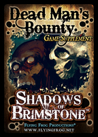Shadows of Brimstone: Dead Man's Bounty Supplement