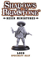 Shadows of Brimstone: Resin Specialty Ally -  Loco