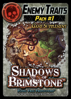 Shadows of Brimstone: Enemy Traits Pack #1 Supplement