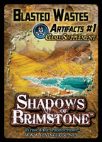 Shadows of Brimstone: Blasted Wastes Artifacts #1 Supplement