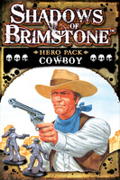 Shadows of Brimstone: Cowboy Hero Pack   *LIMITED ADVANCE COPY*