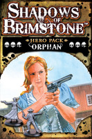 Shadows of Brimstone: Orphan Hero Pack   *LIMITED ADVANCE COPY*