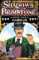 Shadows of Brimstone: Gambler Hero Pack   *LIMITED ADVANCE COPY*