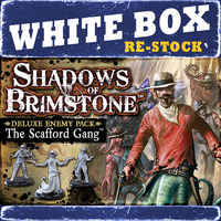 WhiteBox Re-Stock:  Shadows of Brimstone: The Scafford Gang Deluxe Enemy Pack