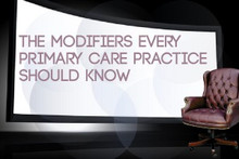The Modifiers Every Primary Care Practice Should Know